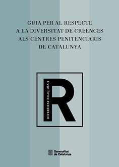 Guía para el respeto a la diversidad de creencias en los centros penitenciarios de Catalunya