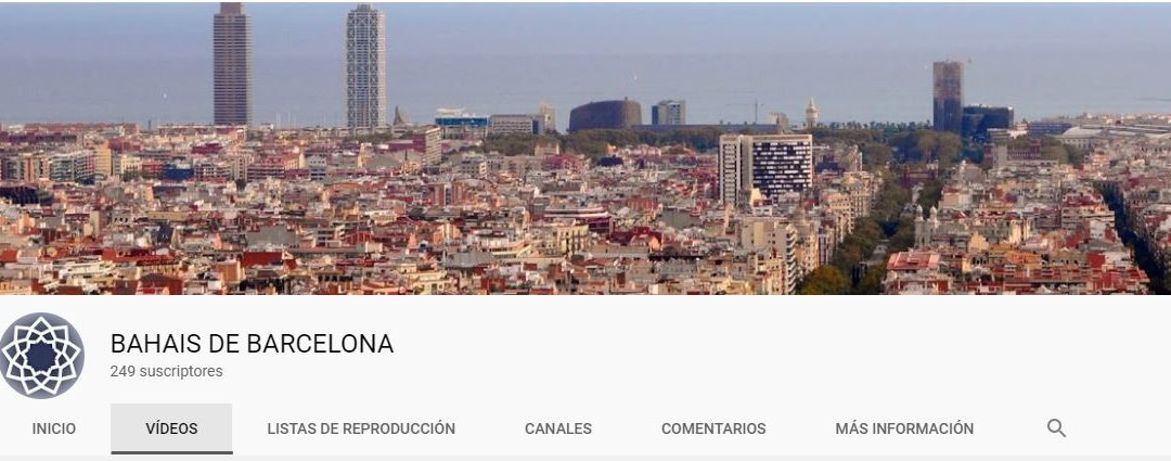 DISPONIBLE EL CANAL DE YOUTUBE DE LA COMUNIDAD BAHÁ'Í DE BARCELONA